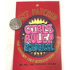 GIRLS RULE BOYS DROOL PATCH, LIMITED STOCK